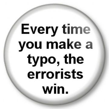 Every time you make a typo the errorists win Pinback Button Badge grammar humour